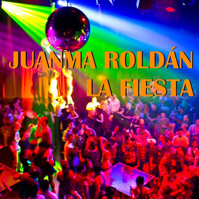 Juanma Roldan, LA FIESTA